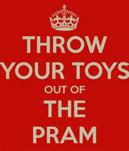throw you toys out of the pram