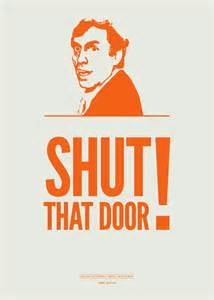 shut that door