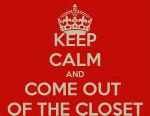 keep calm and come out of the closet